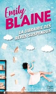 Emily Blaine - La librairie des rêves suspendus.