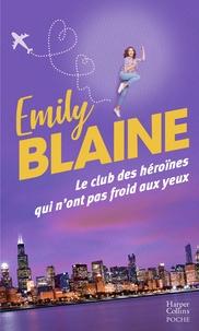 Emily Blaine et Emily Blaine - Le club des héroïnes qui n'ont pas froid aux yeux.