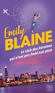 Le club des héroïnes qui n'ont pas froid aux yeux- Recueil - Emily Blaine | Showmesound.org