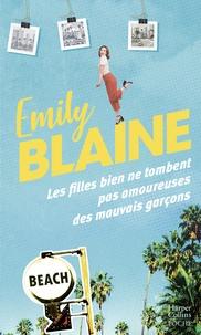 Emily Blaine et Emily Blaine - Les filles bien ne tombent pas amoureuses des mauvais garçons - Le retour de la reine de la romance française.