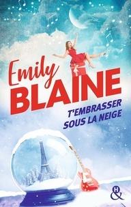 Emily Blaine - T'embrasser sous la neige.