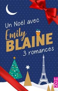 Emily Blaine - Un Noël avec Emily Blaine - 3 romances.