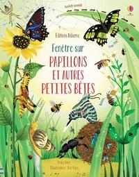 Emily Bone et Nat Hues - Fenêtre sur Papillons et autres petites bêtes.