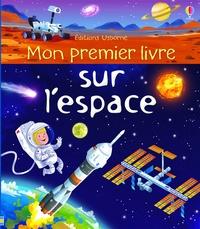 Mon premier livre sur l'espace - Emily Bone |