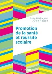 Emily Darlington et Julien Masson - Promotion de la santé et réussite scolaire.