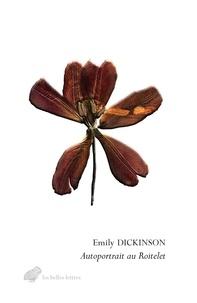 Emily Dickinson - Autoportrait au roitelet - Lettres à T.W. Higginson et aux soeurs Norcross 1859-1886 ; Suivi de La gloire est une abeille (Choix de poèmes) 1858-1881.