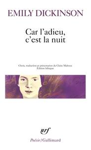 Emily Dickinson - Car l'adieu, c'est la nuit - Edition bilingue français-anglais.