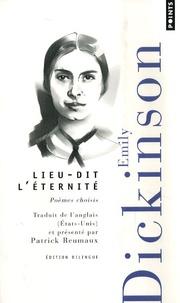 Emily Dickinson - Lieu-dit, l'éternité - Poèmes choisis.