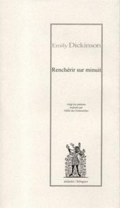 Emily Dickinson - Renchérir sur minuit.