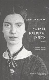Emily Dickinson - Y aura-t-il pour de vrai un matin.