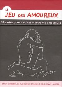 """Emily Dubberley - Le jeu des amoureux - 52 cartes pour """"épicer"""" votre vie amoureuse."""