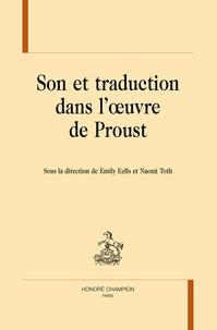 Emily Eells et Naomi Toth - Son et traduction dans l'oeuvre de Proust.