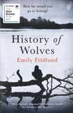 Emily Fridlund - History of Wolves.