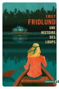 Emily Fridlund - Une histoire des loups.