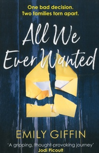 Emily Giffin - All We Ever Wanted.
