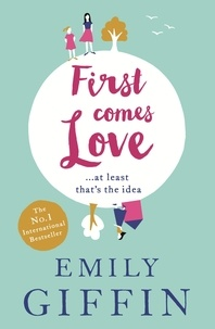 Emily Giffin - First Comes Love.