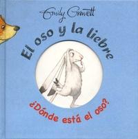 Emily Gravett - El oso y la liebre  : Donde esta el oso?.