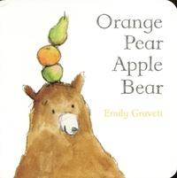 Emily Gravett - Orange Pear Apple Bear.