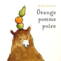 Emily Gravett - Orange, pomme, poire.