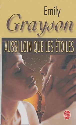 Emily Grayson - Aussi loin que les étoiles.