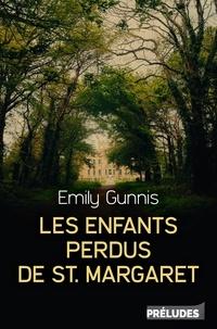 Emily Gunnis - Les Enfants perdus de St Margaret.
