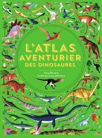 Emily Hawkins et Lucy Letherland - L'atlas aventurier des dinosaures.