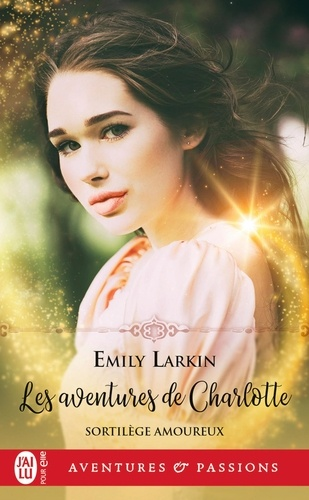Sortilèges amoureux Tome 1 Les aventures de Charlotte