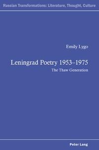 Emily Lygo - Leningrad Poetry 1953-1975 - The Thaw Generation.