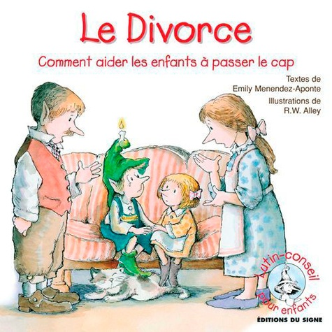 Emily Menendez-Aponte - Le divorce - Comment aider les enfants à passer le cap.