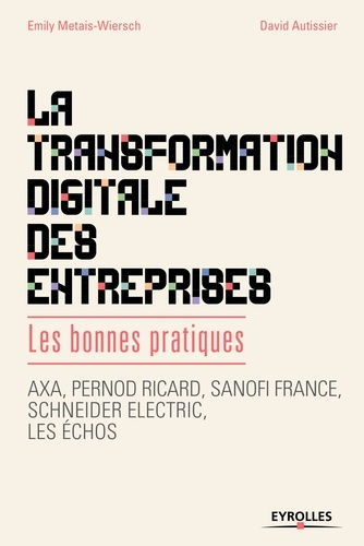 La transformation digitale des entreprises. Les bonnes pratiques