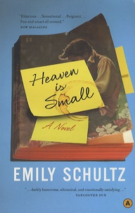 Emily Schultz - Heaven is small.