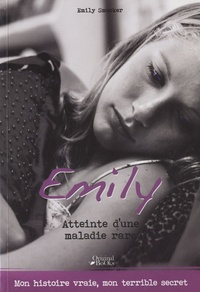 Emily Smucker - Le journal d'Emily - Atteinte d'une maladie rare.