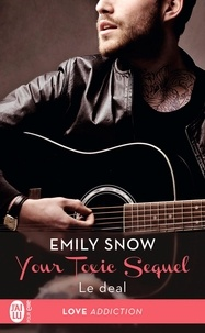 Emily Snow - Your Toxic Sequel Tome 1 : Le deal.