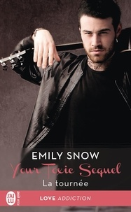 Emily Snow - Your Toxic Sequel Tome 2 : La tournée.