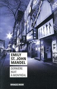 Emily St John Mandel - Dernière nuit à Montréal.