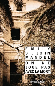 Emily St John Mandel - On ne joue pas avec la mort.
