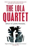 Emily St John Mandel - The Lola Quartet.