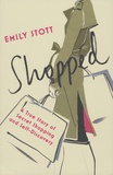 Emily Stott - Shopped - A True Story of Secret Shopping and Self-Discovery.
