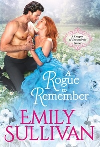 Emily Sullivan - A Rogue to Remember.