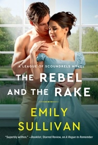 Emily Sullivan - The Rebel and the Rake.