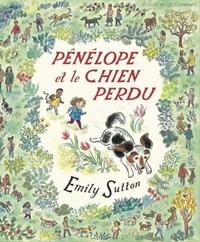 Emily Sutton - Pénélope et le chien perdu.