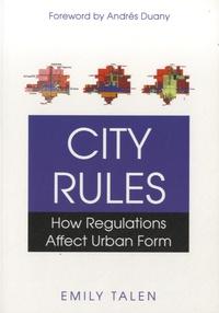 Emily Talen - City Rules - How Regulations Affect Urban Form.