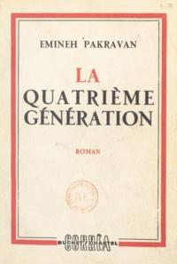 Emineh Pakravan - La quatrième génération.