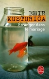 Emir Kusturica - Etranger dans le mariage.