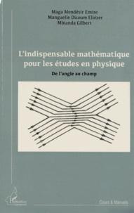 Lindispensable mathématique pour les études en physique - De langle au champ.pdf