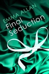 Emma Allan - Final Seduction - Number 3 in series.