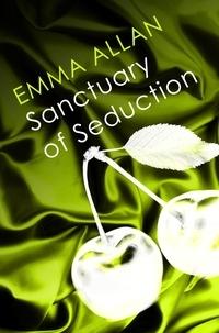 Emma Allan - Sanctuary of Seduction - Number 2 in series.