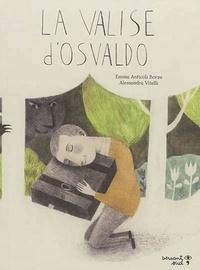 Emma Anticoli Borza et Alessandra Vitelli - La valise d'Osvaldo.