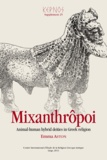 Emma Aston - Kernos Supplément 25 : Mixanthrôpoi - Animal-human hybrid deities in Greek religion.