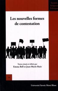 Emma Bell et Jean-marie Ruiz - Les nouvelles formes de contestation.